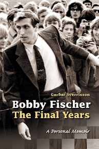 Bobby Fischer: The Final Years